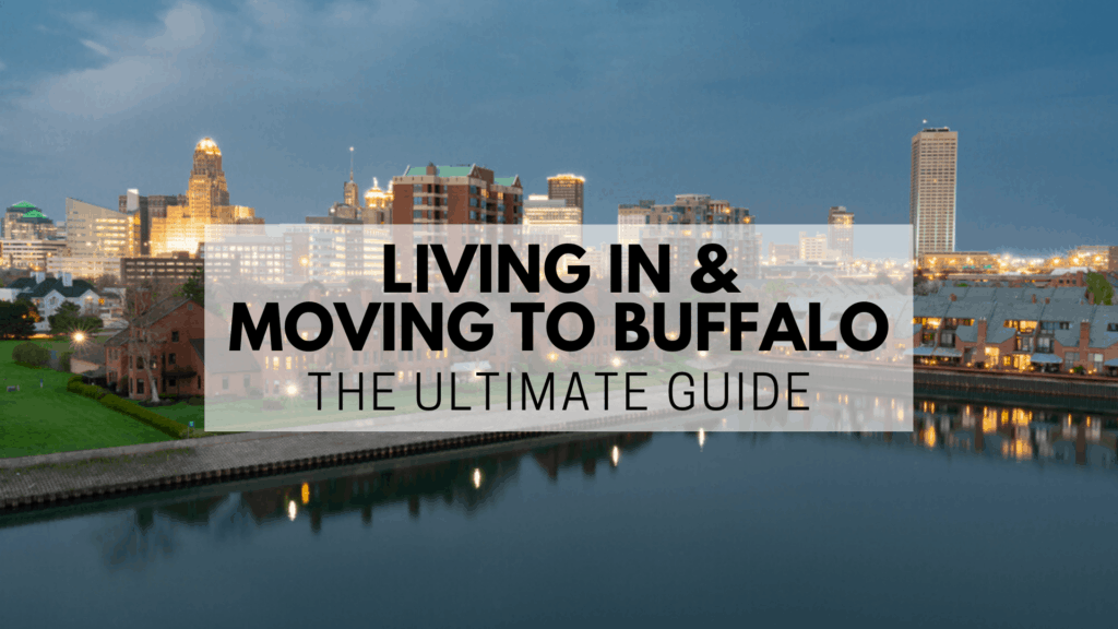 Living in & Moving to Buffalo | The Ultimate Guide